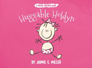 Book Cover: Huggable Holdyn (A Miller Children Book)